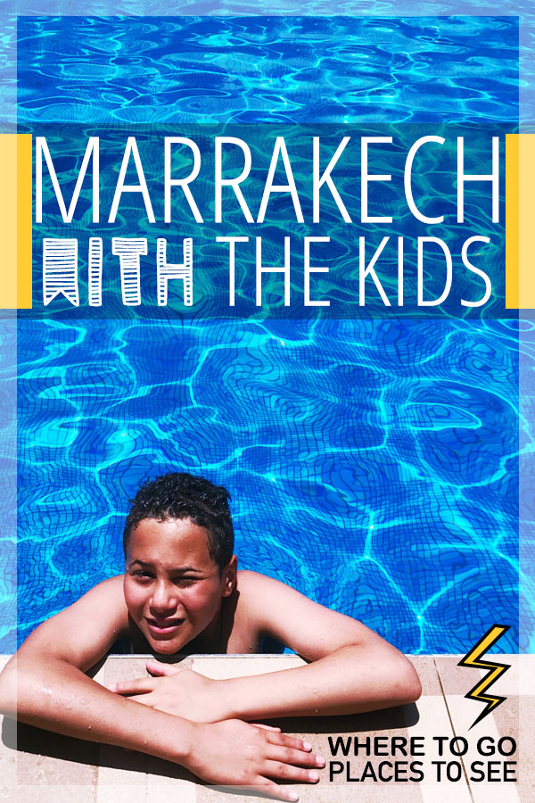 Travel Marrakech Morocco with the kids