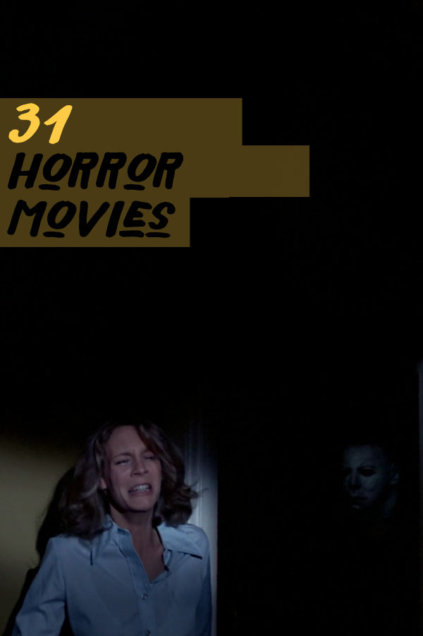 31 horror movies that will leave you ever-so-spooked out. Will you be able to work your way through all of them during the month of October? 👻