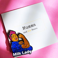 This badass Milk Lady Pin has been created to promote the normalisation of Breastfeeding and pumping Mummas.