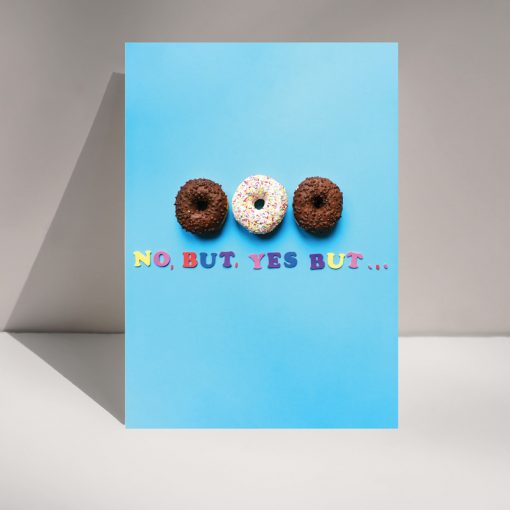 No, but, yes but... - Doughnut Greetings card